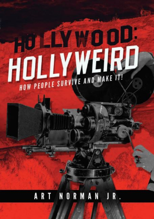 """'Hollywood: Hollyweird' """"How People Survive And Make It!"""""""